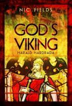 God's Viking: Harald Hardrada : The Varangian Guard of the Byzantine Emprerors Ad998 to 1204