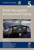 Air Pilot's Manual - Radio Navigation and Instrument Flying : Volume 5