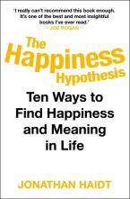 THE HAPPINESS HYPOTHESIS TEN WAYS TO FIND HAPPINESS AND MEANING IN LIFE Paperback