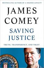SAVING JUSTICE TRUTH, TRANSPARENCY, AND TRUST HC