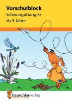 VORSCHULBLOCK - SCHWUNGÜBUNGEN AB 5 JAHRE