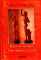 LUMEA VECHILOR GRECI INTRE DIONISIAC SI APOLINIC