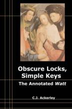 OBSCURE LOCKS, SIMPLE KEYS THE ANNOTATED 'WATT' Paperback