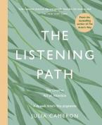 THE LISTENING PATH : THE CREATIVE ART OF ATTENTION - A SIX WEEK ARTIST'S WAY PROGRAMME