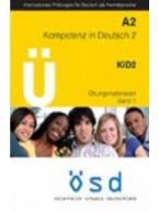 OSD KID A2 KOMPETENZ IN DEUTSCH A2 ÜBUNGSMATERIALIEN BAND 1 (+ CD)