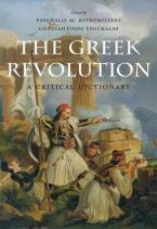 THE GREEK REVOLUTION : A CRITICAL DICTIONARY