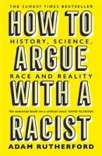 HOW TO ARGUE WITH A RACIST : HISTORY , SCIENCE, RACE AND REALITY Paperback