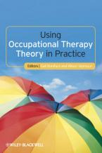 USING OCCUPATIONAL THERAPY THEORY IN PRACTICE Paperback