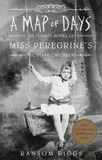 A MAP OF DAYS : MISS PEREGRINE'S PECULIAR CHILDREN Paperback