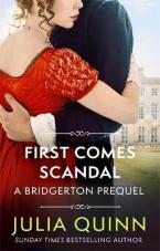 FIRST COMES SCANDAL : A BRIDGERTON PREQUEL Paperback
