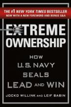 EXTREME OWNERSHIP : HOW U.S. NAVY SEALS LEAD AND WIN HC