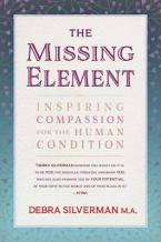 THE MISSING ELEMENT : Inspiring Compassion for the Human Condition Paperback
