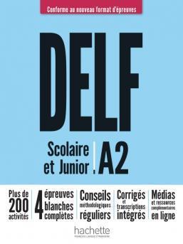 DELF SCOLAIRE & JUNIOR A2 NOUVEAU FORMAT PROFESSEUR (+ RESSOURCES EN LIGNE, + CORRIGES +TRANSCR.)