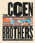 THE COEN BROTHERS : THIS BOOK REALLY TIES THE FLMS TOGETHER HC