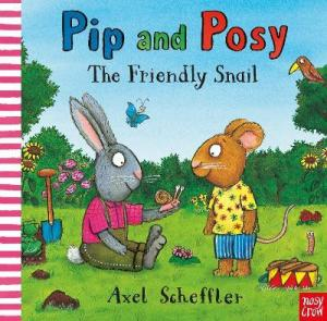 PIP AND POSY: THE FRIENDLY SNAIL