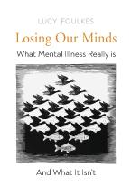 LOSING OUR MINDS: WHAT MENTAL ILLNESS REALLY IS