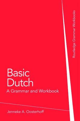 BASIC DUTCH: A GRAMMAR AND WORKBOOK Paperback
