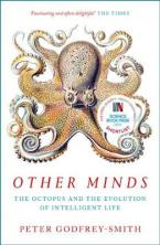 OTHER MINDS: THE OCTOPUS AND THE EVOLUTION OF INTELLIGENT LIFE Paperback