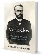 VENIZELOS : THE MAKING OF A GREEK STATESMAN 1864-1914 HC