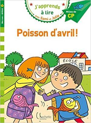 J'APPRENDS A LIRE AVEC SAMI ET JULIE 1: POISSON D'AVRIL