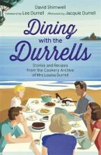 DINING WITH THE DURRELLS STORIES AND RECIPES FROM THE COOKERY ARCHIVE OF MRS LOUISA DURRELL Paperback