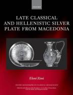 LATE CLASSICAL AND HELLENISTIC SILVER PLATE FROM MACEDONIA HC