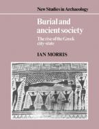 BURIAL AND ANCIENT SOCIETY: THE RISE OF THE GREEK CITY-STATE Paperback
