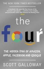 THE FOUR : THE HIDDEN DNA OF AMAZON, APPLE, FACEBOOK AND GOOGLE Paperback