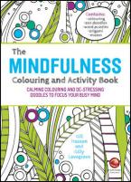 THE MINDFULNESS COLOURING AND ACTIVITY BOOK