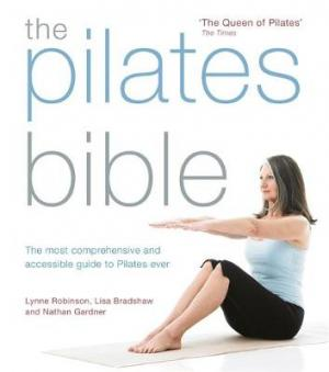 THE PILATES BIBLE THE MOST COMPREHENSIVE AND ACCESSIBLE GUIDE TO PILATES EVER