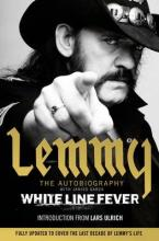 WHITE LINE FEVER : LEMMY: THE AUTOBIOGRAPHY
