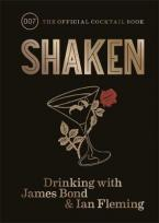 SHAKEN DRINKING WITH JAMES BOND AND IAN FLEMING, THE OFFICIAL COCKTAIL BOOK HC