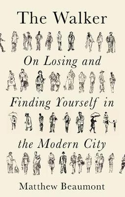 THE WALKER ON FINDING AND LOSING YOURSELF IN THE MODERN CITY HC