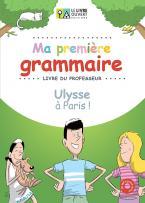 MA PREMIERE GRAMMAIRE-ULYSSE A PARIS PROFESSEUR