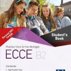 PRACTICE TESTS FOR THE MICHIGAN ECCE B2 REVISED 2021 FORMAT Student's Book