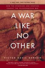 A WAR LIKE NO OTHER HOW THE ATHENIANS AND SPARTANS FOUGHT THE PELOPONNESIAN WAR Paperback