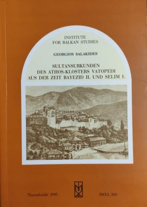 Sultansurkunden des Athos-Klosters Vatopedi aus der Zeit Bayezid II. und Selim I.