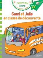 J'APPRENDS A LIRE AVEC SAMI ET JULIE 1: EN CLASSE DE DECOUVERTE