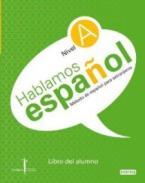 HABLAMOS ESPANOL (+ CD) ALUMNO NIVEL A