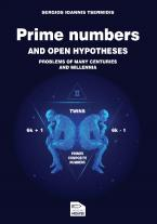 Prime numbers and open hypotheses-Problems of many centuries and millennia