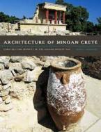 ARCHITECTURE OF MINOAN CRETE : CONSTRUCTING IDENTITY IN THE AEGEAN BROZE AGE Paperback