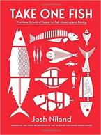 TAKE ONE FISH : THE NEW SCHOOL OF SCALE-TO-TAIL COOKING AND EATING HC