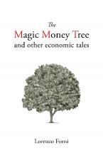 THE MAGIC MONEY TREE AND OTHER ECONOMIC TALES