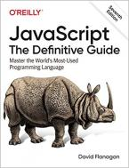 JAVASCRIPT THE DEFINITIVE GUIDE 7TH ED Paperback