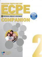 PRACTICE TESTS 2 ECPE COMPANION REVISED 2021 FORMAT