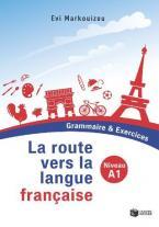 La route vers la langue française  A1 - Grammaire & Exercices