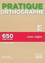 PRATIQUE OTHOGRAPHE B1 B2